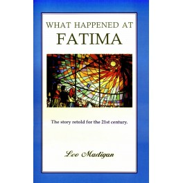 What Happened at Fatima: The story retold for the 21st century