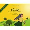 Lúcia. A Vida da Pastorinha de Fátima