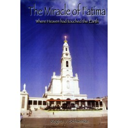 The Miracle of Fatima. Where Heaven had touched the Earth