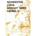 Schwester Lucia spricht über Fatima 2